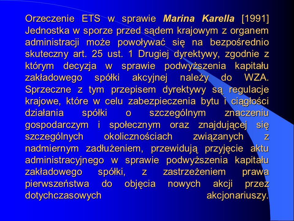 Orzeczenie ETS w sprawie Marina Karella [1991] Jednostka w sporze przed sądem krajowym z organem administracji może powoływać się na bezpośrednio skuteczny art.